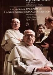 Okładka książki Boskie Oko, czyli po co człowiekowi religia Joachim Badeni OP,Jan Andrzej Kłoczowski OP,Artur Sporniak,Jan Strzałka