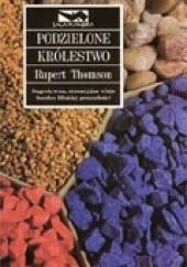 Okładka książki Podzielone królestwo Rupert Thomson