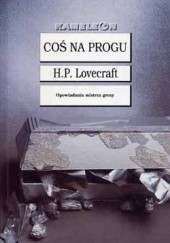 Okładka książki Coś na progu H.P. Lovecraft