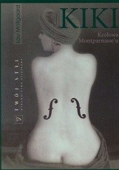 Okładka książki Kiki. Królowa Montparnasse'u Lou Mollgaard