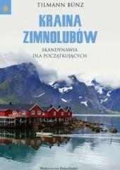 Okładka książki Kraina zimnolubów: Skandynawia dla początkujących Tilmann Bünz