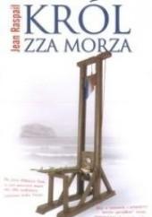 Okładka książki Król zza morza Jean Raspail
