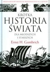 Okładka książki Krótka historia świata dla młodszych i starszych Ernst Hans Josef Gombrich