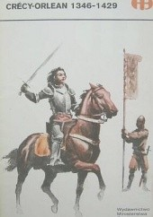 Okładka książki Crécy-Orlean 1346-1429 Edward Potkowski