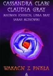 Okładka książki Wakacje z piekła Cassandra Clare,Sarah Mlynowski,Maureen Johnson,Libba Bray,Claudia Gray