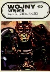 Okładka książki Wojny urojone Andrzej Ziemiański