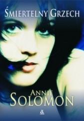 Okładka książki Śmiertelny grzech Annie Solomon