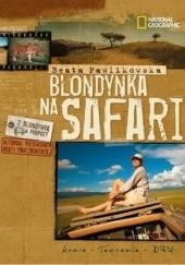 Okładka książki Blondynka na safari Beata Pawlikowska