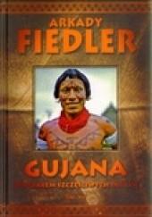 Okładka książki Gujana. Spotkałem szczęśliwych Indian Arkady Fiedler