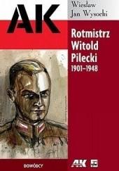 Okładka książki Rotmistrz Witold Pilecki 1901-1948 Wiesław Jan Wysocki