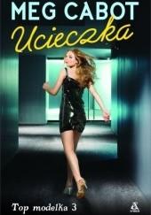 Okładka książki Top Modelka 3: Ucieczka Meg Cabot