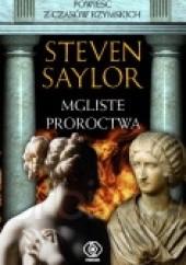 Okładka książki Mgliste proroctwa Steven Saylor