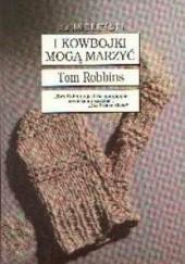 Okładka książki I kowbojki mogą marzyć Tom Robbins
