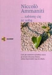 Okładka książki ...zabiorę cię ze sobą Niccolo Ammaniti