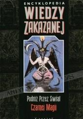 Okładka książki Encyklopedia Wiedzy Zakazanej - Podróż Przez Świat Czarnej Magii Cassiel