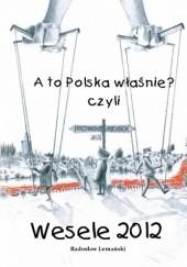 Okładka książki A to Polska właśnie? czyli Wesele 2012 Radosław Lemański