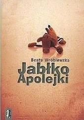 Okładka książki Jabłko Apolejki Beata Wróblewska