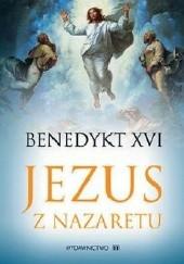 Okładka książki Jezus z Nazaretu. Część 1: od chrztu w Jordanie do Przemienienia Benedykt XVI