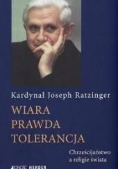 Okładka książki Wiara - prawda - tolerancja: Chrześcijaństwo a religie świata Benedykt XVI
