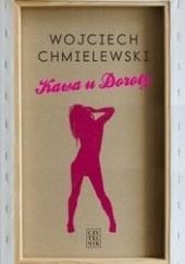 Okładka książki Kawa u Doroty Wojciech Chmielewski