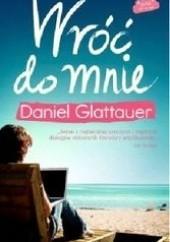 Okładka książki Wróć do mnie Daniel Glattauer