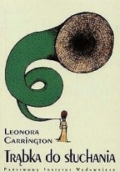 Okładka książki Trąbka do słuchania Leonora Carrington