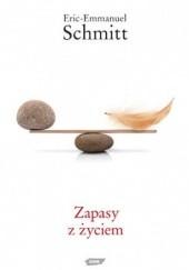 Okładka książki Zapasy z życiem Éric-Emmanuel Schmitt