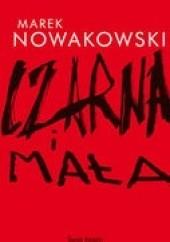 Okładka książki Czarna i Mała Marek Nowakowski