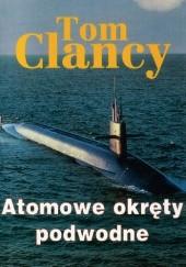 Okładka książki Atomowe okręty podwodne Tom Clancy