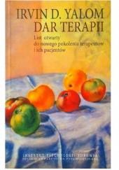 Okładka książki Dar terapii. List otwarty do nowego pokolenia terapeutów i ich pacjentów Irvin David Yalom