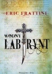 Okładka książki Wodny labirynt Eric Frattini