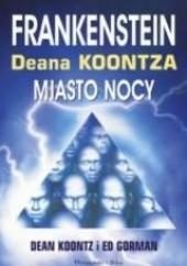 Okładka książki Miasto nocy Dean Koontz,Ed Gorman