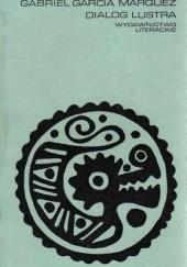 Okładka książki Dialog lustra Gabriel García Márquez