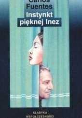 Okładka książki Instynkt pięknej Inez Carlos Fuentes