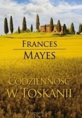 Okładka książki Codzienność w Toskanii Frances Mayes