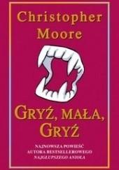 Okładka książki Gryź, mała, gryź Christopher Moore