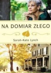 Okładka książki Na domiar złego Sarah-Kate Lynch