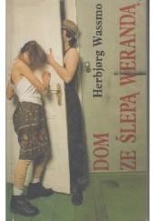 Okładka książki Dom ze ślepą werandą Herbjørg Wassmo