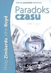 Okładka książki Paradoks czasu Philip G. Zimbardo,John Boyd