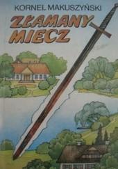 Okładka książki Złamany miecz Kornel Makuszyński