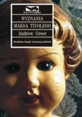 Okładka książki Wyznania Maksa Tivolego Andrew Sean Greer