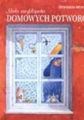 Okładka książki Mała encyklopedia domowych potworów I Stanislav Marijanović
