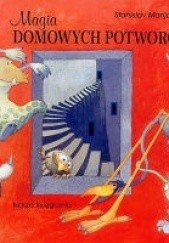 Okładka książki Magia domowych potworów Stanislav Marijanović