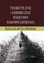Okładka książki Teoretyczne i empiryczne podstawy samowychowania Bogusław Śliwerski