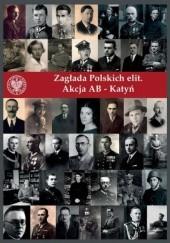 Okładka książki Zagłada polskich elit. Akcja AB - Katyń Instytut Pamięci Narodowej (IPN)