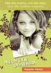 Okładka książki Niech żyje dysleksja Natalie Fields