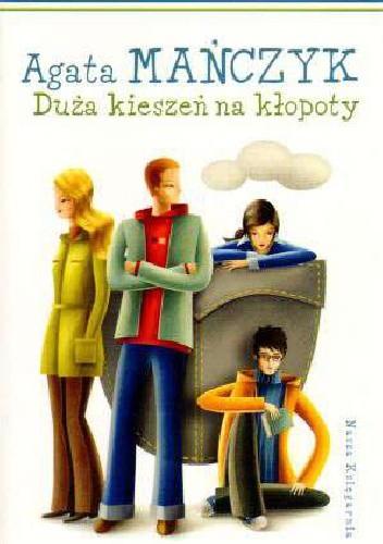 Okładka książki Duża kieszeń na kłopoty Agata Mańczyk