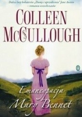 Okładka książki Emancypacja Mary Bennet Colleen McCullough