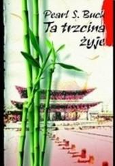 Okładka książki Ta trzcina żyje Pearl S. Buck