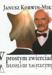 Okładka książki W prostym zwierciadle Janusz Korwin-Mikke